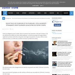Pour tous les fumeurs et ex-fumeurs: Ces 6 aliments étonnants vont éliminer la nicotine de votre corps. ~ Savoir Vivre