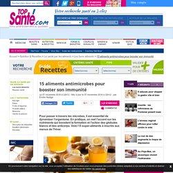 """Les 15 aliments """"anti-microbes"""" pour booster son immunité"""