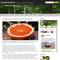 8 aliments pour se nettoyer le foie de façon naturelle