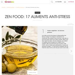 Zen food: 17 aliments anti-stress - FemininBio