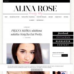 Alina Rose Makeup Blog: PIĘKNA SKÓRA: ulubiona sałatka i książka Eat Pretty.