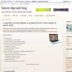 Simone Aliprandi blog: Il copyright nel mondo digitale: un problema di tutti e meno semplice di quanto sembri