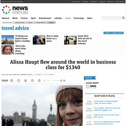 Alissa Haupt flew around the world in business class for $1340