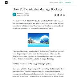 How To Do Alitalia Manage Booking - Maria Garcia - Medium