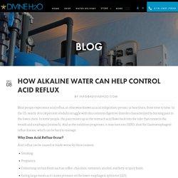 Alkaline Water Helps You To Control Acid Reflux