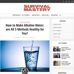 How to Make Alkaline Water: Explaining 5 Healthy Methods
