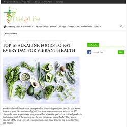 TOP 10 ALKALINE FOODS TO EAT EVERY DAY FOR VIBRANT HEALTH