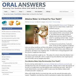 Alkaline Water: Is It Good For Your Teeth?