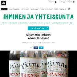Aikamatka arkeen: Alkoholinkäyttö