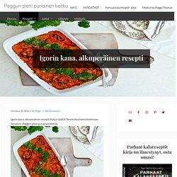 Igorin kana, alkuperäinen resepti — Peggyn pieni punainen keittio