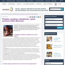 ANSES 05/05/11 Phtalates, parabènes, alkylphénols : quatre questions à Marc Mortureux