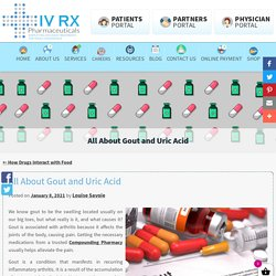 All About Gout and Uric Acid