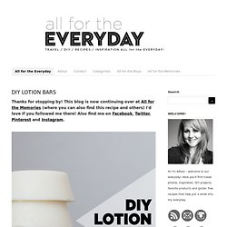 - All for the Everyday - DIY Lotion Bars