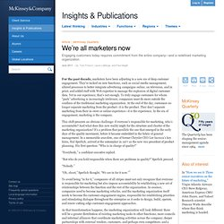 We're all marketers now - McKinsey Quarterly - Marketing & Sales - Strategy