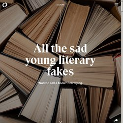 All the sad young literary fakes