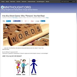 """It Is All a Word Game: Why """"Persons"""" Are Not Real"""