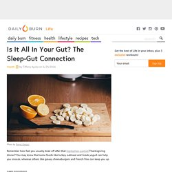 Is It All In Your Gut? The Sleep-Gut Connection
