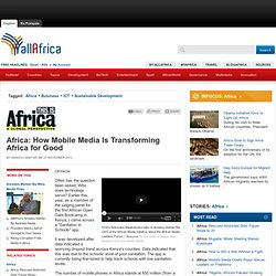 Africa: How Mobile Media Is Transforming Africa for Good (Page 1 of 2)