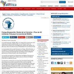 Congo-Brazzaville: Route de la Corniche - Plus de 45 milliards Fcfa pour le marché de RAZEL