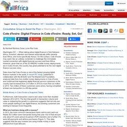 Cote d'Ivoire: Digital Finance in Cote d'Ivoire: Ready, Set, Go!