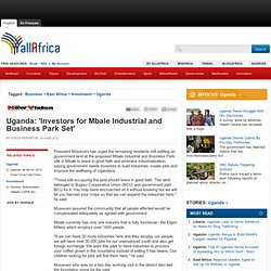 Uganda: 'Investors for Mbale Industrial and Business Park Set'