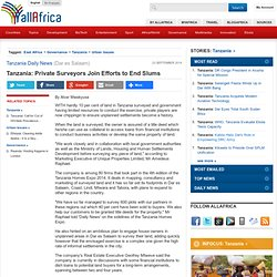 Tanzania: Private Surveyors Join Efforts to End Slums