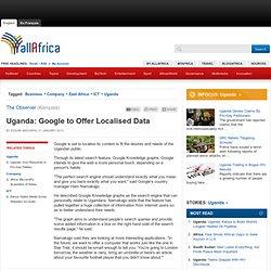 Uganda: Google to Offer Localised Data