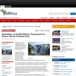 Africa: U.S.$300 Million 'Disneyland in Africa' Set for Victoria Falls