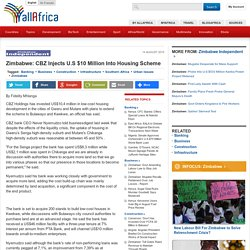 Zimbabwe: CBZ Injects U.S $10 Million Into Housing Scheme