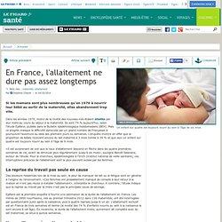 En France, l'allaitement ne dure pas assez longtemps