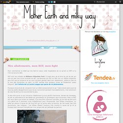 Mes allaitements, mon REF, mon fight - Mother Earth & Milky Way
