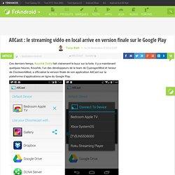 AllCast : le streaming vidéo en local arrive en version finale