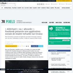 «Alléchant» ou «absurde»: Facebook présente une application sociale de réalité virtuelle sur Oculus