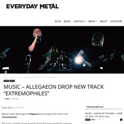 "MUSIC - ALLEGAEON DROP NEW TRACK ""EXTREMOPHILES"" - Everyday Metal"