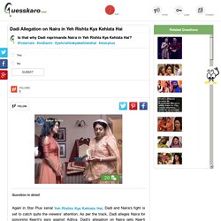 Dadi Allegation on Naira in Yeh Rishta Kya Kehlata Hai: Guesskaro