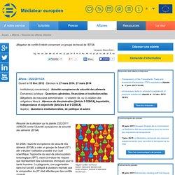 MEDIATEUR EUROPEEN 27/03/14 Décision : Allégation de conflit d'intérêt concernant un groupe de travail de l'EFSA Concerne : seuil de préoccupation toxicologique (SPT), visant à évaluer les risques que représentent des substances chimiques pour la santé hu