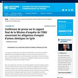 Conférence de presse sur le rapport final de la Mission d'enquête de l'ONU concernant les allégations d'emploi d'armes chimiques en Syrie