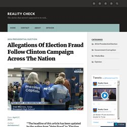 Allegations Of Election Fraud Follow Clinton Campaign Across The Nation – Reality Check