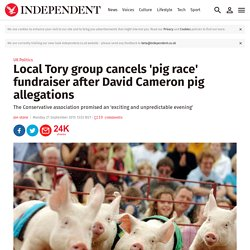 Local Tory group cancels 'pig race' fundraiser after David Cameron pig allegations #piggate