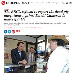 The BBC's refusal to report the dead pig allegations against David Cameron is unacceptable