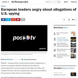 European leaders angry about allegations of U.S. spying