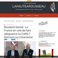 Boualem Sansal : La France en voie de faire allégeance au Calife ? Discours sur l'Islamisme - LAFAUTEAROUSSEAU
