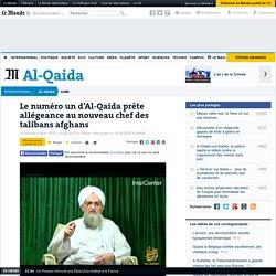 Le numéro un d'Al-Qaida prête allégeance au nouveau chef des talibans afghans