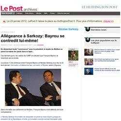 Quand François contredit Bayrou : Rencontrer Sarkozy est-il un s
