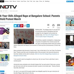 6-Year-Old's Alleged Rape at Bangalore School: Parents Hold Protest March