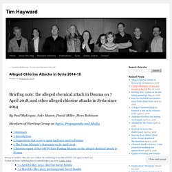 Alleged Chlorine Attacks in Syria 2014-18 – Tim Hayward