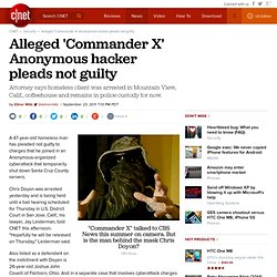 Alleged 'Commander X' Anonymous hacker pleads not guilty