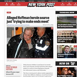 Alleged Hoffman heroin source just 'trying to make ends meet'