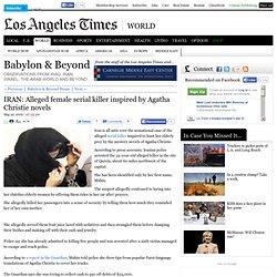 IRAN: Alleged female serial killer inspired by Agatha Christie n