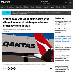 Unions take Qantas to High Court over alleged misuse of JobKeeper scheme, underpayment of staff